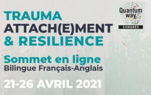 Trauma attachement et résilience - Sommet en ligne